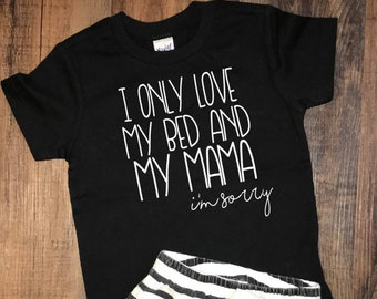 I Only Love My Bed and My Mama I'm Sorry // Drake Shirt // God's Work Song Shirt // Fun Toddler T-Shirt