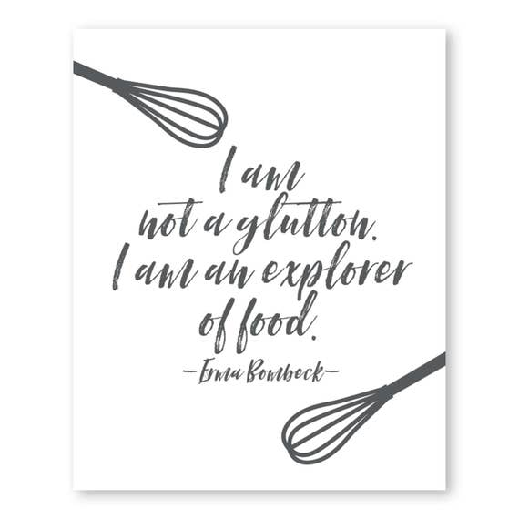 I Am Not A Glutton Explorer Of Food Erma Bombeck Quote Etsy