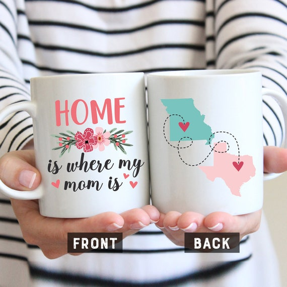 Home Is Where My Mom Is Mug Mom Coffee Mug Gift For Mom Mug
