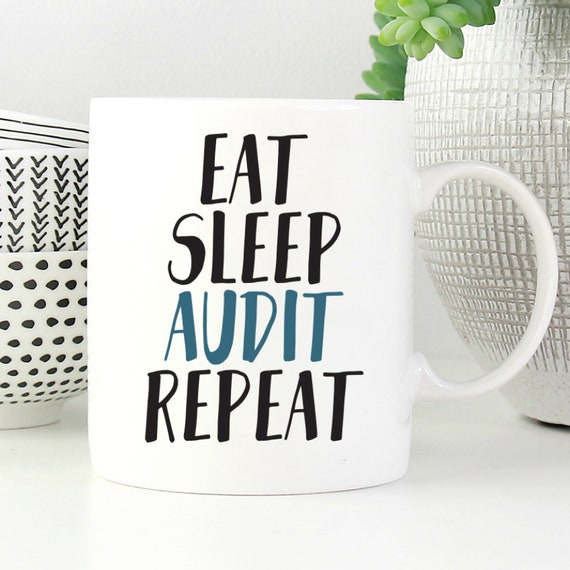 Funny Auditor Mug Gift for Auditor Eat Sleep Audit Repeat ...