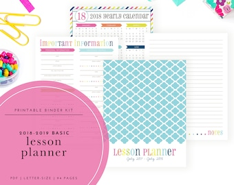 Printable 2018-2019 Lesson Planner Kit - For teachers, students, or homeschooling (Includes calendars & planning pages!)
