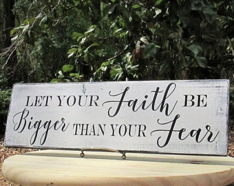 let your faith be bigger than your fear Sign Rustic Farmhouse Distressed Sign Inspirational Biblical Scripture Paint Wood Sign  Shabby Chic