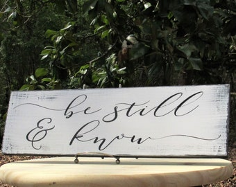 be still and know Sign Rustic Farmhouse Distressed Sign Inspirational Biblical Scripture Painted Solid Wood Sign  Great Gift  Shabby Chic