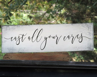 cast all your cares Sign Rustic Farmhouse Distressed Sign Inspirational Biblical Scripture Paint Wood Sign  Shabby Chic Inspire