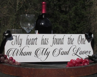 "My heart has found the One My Soul Loves"" ©  a Bride's Vow to her Groom  Wedding Bride Bridal Sign  Painted Solid Wood  Wedding Prop"