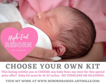 Reborn Doll - HIGH END - Custom Reborn Doll From ANY Kit you like!  Open listing details for instructions on how to order.