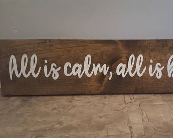 All is Calm, All Is Bright Wooden Sign