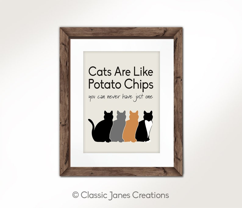 8932a6203 CUSTOMIZABLE Cats Are Like Potato Chips Cat Sign Funny Cat   Etsy