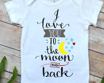 Love you to the Moon and Back, Baby Shower Gift, Cute Baby Clothes, Cute Baby Gifts, Baby Girl Clothes, Baby Boy Gift, Moon and Back baby