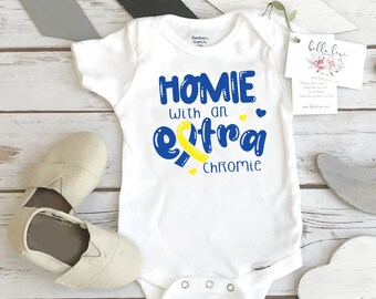 Homie with an Extra Chromie, Designer Genes Onesie®, Down Syndrome Awareness, Special Baby Shower Gift, 21st chromosome, Special baby gift