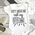 Aunt Onesie®, Don't Make Me Call My Auntie, Aunt Baby Gift, Funny Baby shirt, Auntie shirt, Nephew Gift, Niece Gift, Cool Aunt, Personalized