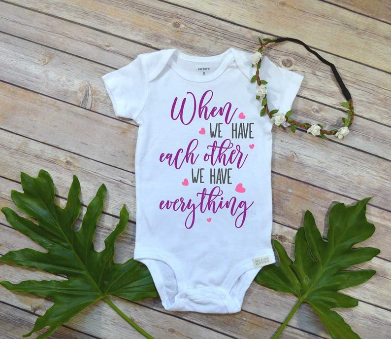 Baby Girl Baby Shower Gift When We Have Each Other We Have image 0