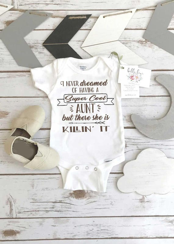 Aunt Onesie I Never Dreamed Of Having A Super Cool Aunt Aunt Baby Gift Funny Baby Shirt Auntie Shirt Nephew Gift Niece Giftcool Aunt