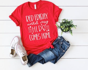 10b41654 RED Friday until my HERO comes home, RED Friday shirt, Remember Everyone  Deployed, military wife shirt, On fridays we wear red, proud mom