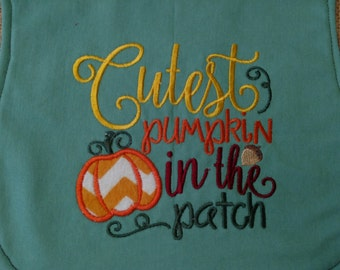 Cutest Pumpkin in the Patch, Fall Bib, Pumpkin