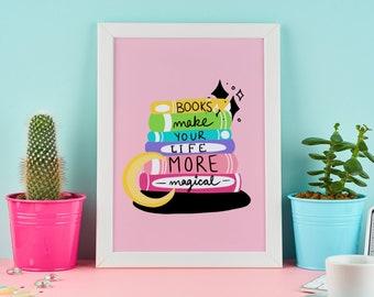 Books Make Life Magical | Art Print | Book Lovers | Reading