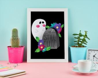 Dead but Still Cute | Art Print | Spooky Art | Halloween | Ghost Friends