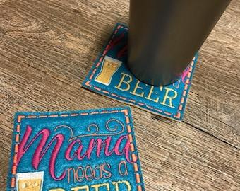 Set of 2 Handmade Mama Needs A Beer Coasters
