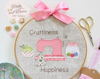 PDF Pattern 'Craftiness is Happiness' - Appliqué and Hoop Art Template and Pattern
