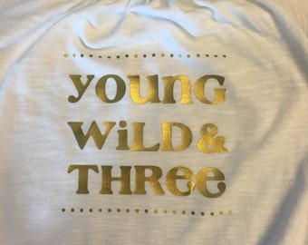 Young Wild and Three Iron on Transfer shirt not included