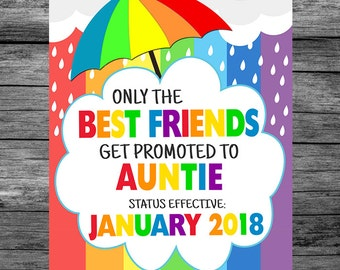 Rainbow Pregnancy Announcement Sign, Only The Best Friends Get Promoted To Auntie Photo Prop Sign, PRINTABLE Pregnancy Reveal Sign