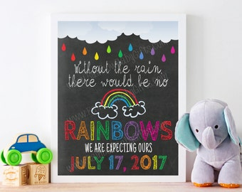 Without The Rain There Would Be No Rainbows, Rainbow Baby Pregnancy Announcement Chalkboard Sign, Pregnancy Reveal Photo Prop Sign PRINTABLE