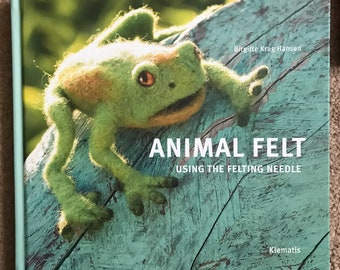 Animal Felt - Rare Vintage Out-of-Print English Language Needle Felt Book by Birgitte Krag Hansen, Excellent Condition