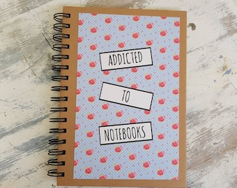 Addicted to Notebooks,a5 notebook