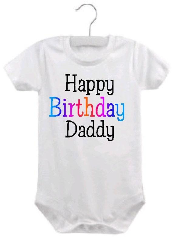 Happy Birthday Daddy Infant Bodysuit