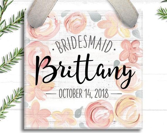 Bridesmaid Ornament - Will you be my Bridesmaid Gift - Maid of Honor Ornament - Wedding Party Gift - Custom Bridesmaid Gift