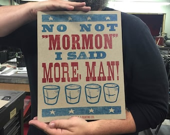 Not Mormon, MORE MAN! Letterpress Print
