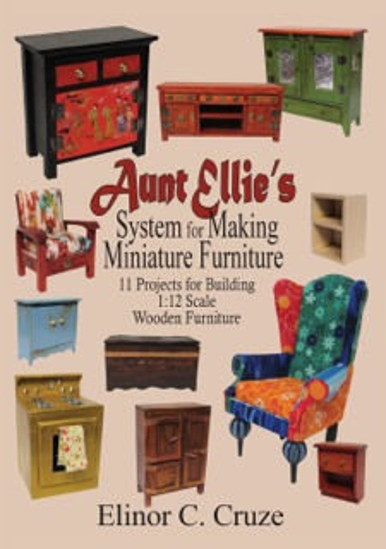 Aunt Ellie/'s System for Making Miniature Furniture. Autographed copy of my book