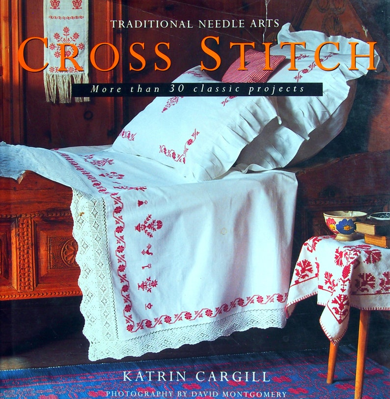 Traditional Needle Arts Cross Stitch More Than 30 Classic Projects By Katrin Cargill Vintage Hardcover Cross Stitch Pattern Book 1994
