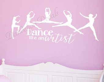 Dance Wall Sticker - Dancer Decal - Dance Like An Artist - Ballerina - Girls Room Decor - Dancer Gift- Dance Theme - Ballerina Wall