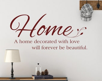 Home Decor - Wall Quotes - A Home Decorated With Love - Home Quotes - Vinyl Lettering