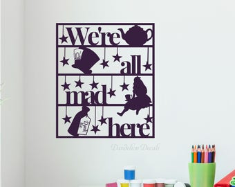 We're All Mad Here Wall Decal - Cheshire Cat Quote - Alice In Wonderland theme Decal