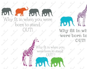 Why Fit In SVG - EPS - Ready to Cut Quote - Giraffe svg - elephant svg - kids quotes svg