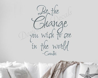 Be The Change You Wish To See In The World - Gandhi Quote - Wall Sticker - Vinyl Wall Decal - Removable Wall Quotes - Gandhi