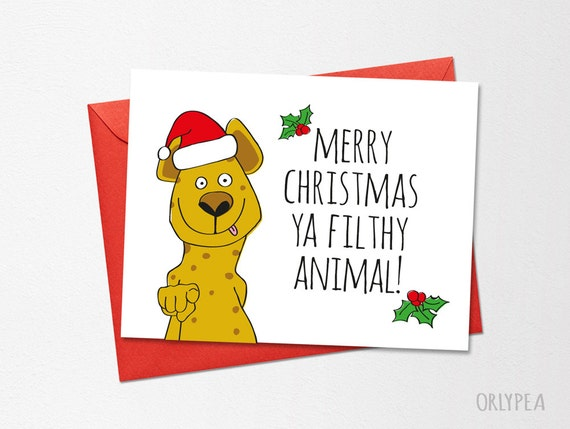 Merry Christmas Ya Filthy Animal Card.Instant Download Christmas Card Merry Christmas Ya Filthy Animal Funny Christmas Card Holiday Card Printable Christmas Card Funny Card