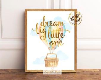 Dream Big Little One, Gold Foil Nursery Print, Hot Air Balloon Decorations, Nursery Wall Art, Gender Neutral Nursery Decor, Baby Boy Nursery