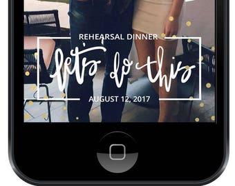 Rehearsal Dinner Wedding Snapchat Filter