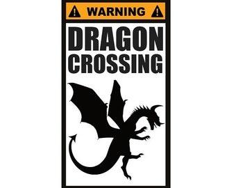 Fridge Magnet: WARNING - DRAGON CROSSING