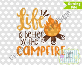 HTV SVG Life is Better by the Campfire Camping Designs Vinyl Cricut Silhouette Cutting SVG Design