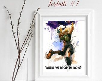 Fortnite Print, Where we droppin bois? Fortnite Decor, Fortnite Wall Art, gift for him, battle royale, Fortnite poster printable, Man Cave