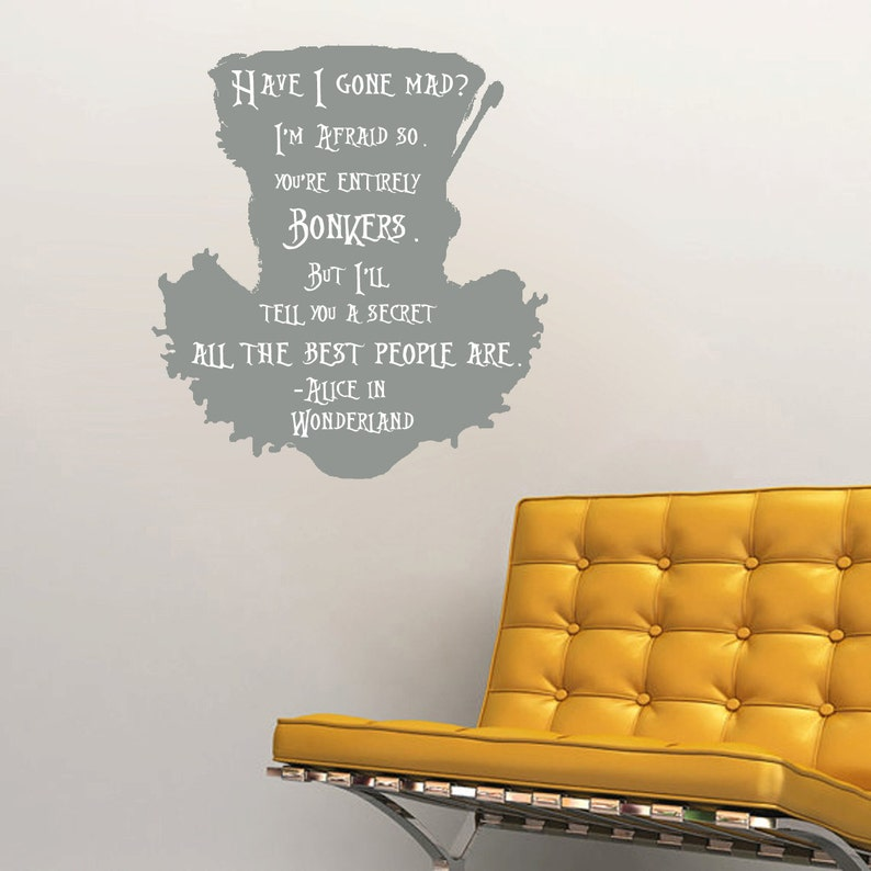 22 X 24 Mad Hatter quote-Have I Gone Mad Wall Decal