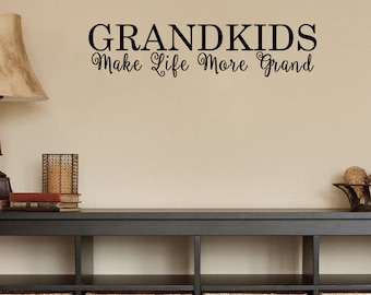 Grandkids Make Life More Grand Wall Decal 26x6