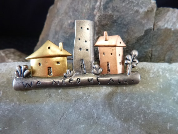 We Need Us All Vintage Pin Mixed Metal Scene with Powerful Message