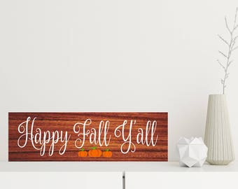 Happy FALL Y'All HARVEST Autumn Decor RUSTIC Wood Sign