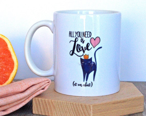 """Cat Mug """"All you need is love and a cat"""" French Design - Friendship Mug"""