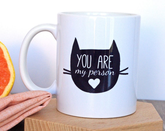 "Cat Mug ""You are my person"" - Friendship Mug"
